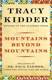 Mountains Beyond Mountains: Healing the World: The Quest of Dr. Paul Farmer