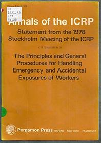 ICRP Publication 28: The Principles and General Procedures for Handling Emergency and Accidental Exposure of Workers