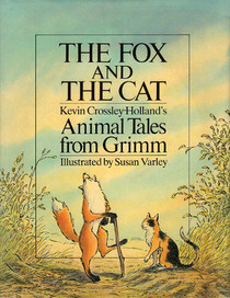The Fox and the Cat: Kevin Crossley-Holland's Animal Tales from Grimm
