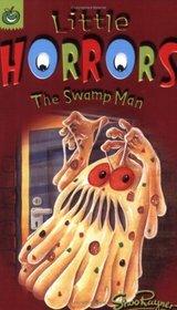 The Swamp Man (Little Horrors)