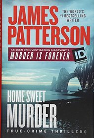 2: James Patterson's Home Sweet Murder (James Patterson's Murder Is Forever)