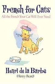 French for Cats : All the French Your Cat Will Ever Need