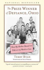 Prize Winner of Defiance, Ohio: How My Mother Raised 10 Kids on 25 Words or