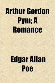 Arthur Gordon Pym; A Romance