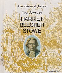 The Story of Harriet Beecher Stowe (Cornerstones of Freedom)