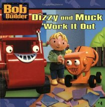 Dizzy and Muck Work It Out (Bob The Builder)