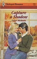 Capture a Shadow (Harlequin Romance, No 2806)