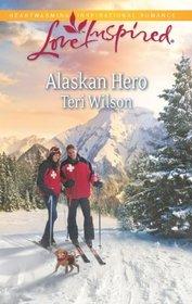 Alaskan Hero (Alaska, Bk 2) (Love Inspired, No 780)