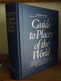 Guide to Places of the World: A Geographical Dictionary (Reader's Digest Guide to Places of the World)