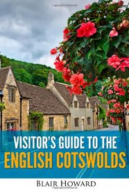 Visitor's Guide to the English Cotswolds