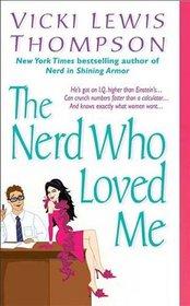 The Nerd Who Loved Me (Nerds, Bk 2)