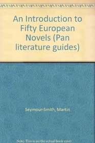 An Introduction to Fifty European Novels (Pan literature guides)