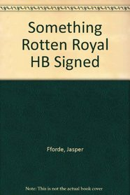 Something Rotten Royal HB Signed