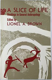 A slice of life: readings in general anthropology,