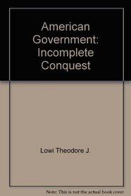 American Government: Incomplete conquest