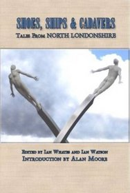Shoes, Ships and Cadavers: Tales from North Londonshire