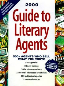Guide to Literary Agents, 2000: 500 Agents Who Sell What You Write (Guide to Literary Agents, 2000)