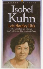 Isobel Kuhn (Women of Faith (Bethany House))