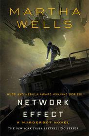 Network Effect (Murderbot Diaries, Bk 5)