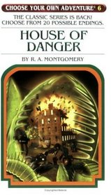 House of Danger (Choose Your Own Adventure, No. 6)