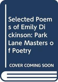Selected Poems of Emily Dickinson : Park Lane Masters of Poetry (Park Lane Masters of Poetry)