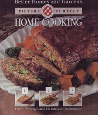 Better Homes and Garden Picture-Perfect Home Cooking