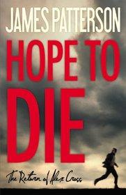 Hope to Die (Alex Cross, Bk 22) (Audio CD) (Unabridged)