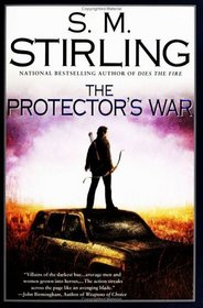 The Protector's War (Change, Bk 2) (Emberverse, Bk 2)