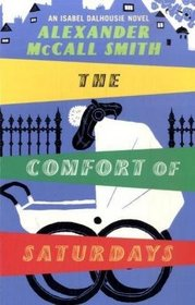 The Comfort of Saturdays (aka The Comforts of a Muddy Saturday) (Isabel Dalhousie, Bk 5)