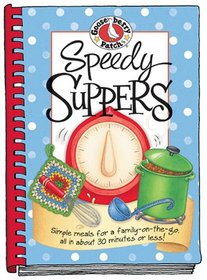 Speedy Suppers: Simple Meals ...30 Minutes or Less