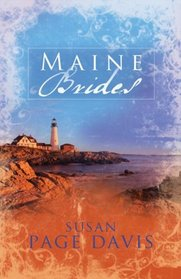 Maine Brides: The Prisoner's Wife/The Castaway's Bride/The Lumberjack's Lady (Inspirational Romance Collection)