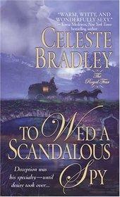 To Wed a Scandalous Spy (Royal Four, Bk 1)