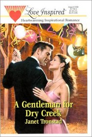 A Gentleman for Dry Creek (Dry Creek, Bk 2) (Love Inspired)