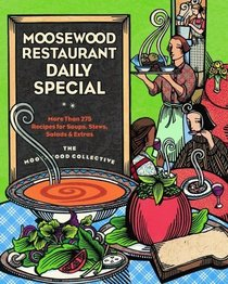 Moosewood Restaurant Daily Special : More Than 275 Recipes for Soups, Stews, Salads,  Extras