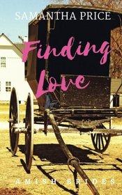 Finding Love (Amish Brides: Historical Romance) (Volume 3)