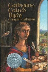 Catherine, Called Birdy (Newbery Honor Book)