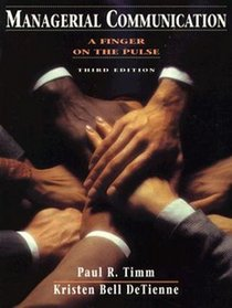 Managerial Communication: A Finger on the Pulse (3rd Edition)