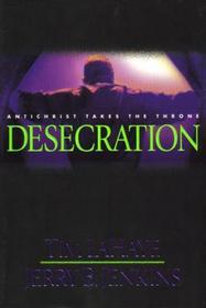 Desecration: Antichrist Takes the Throne (Left Behind, No 9)