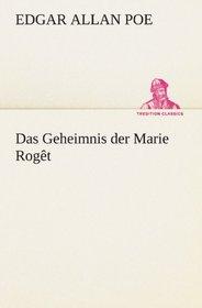 Das Geheimnis der Marie Rog�t (TREDITION CLASSICS) (German Edition)