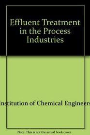 Effluent Treatment in the Process Industries