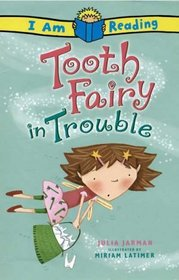Tooth Fairy in Trouble (I Am Reading)