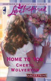 Home To You (Love Inspired) (Larger Print)