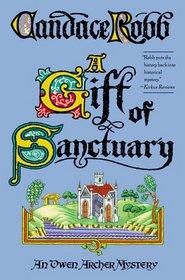 A Gift of Sanctuary (Owen Archer, Bk 6)