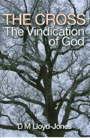 The Cross: The Vindication of God