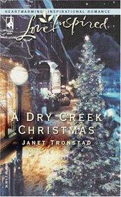 A Dry Creek Christmas (Dry Creek, Bk 7) (Love Inspired)