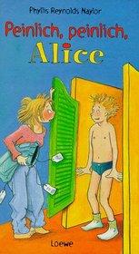 Peinlich, peinlich, Alice. ( Ab 10 J.).