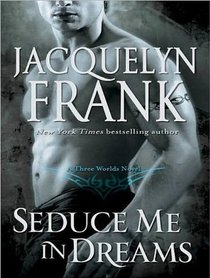 Seduce Me in Dreams: A Three Worlds Novel