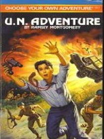 U.N. Adventure (Choose Your Own Adventure, No 157)