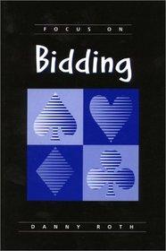 Focus on Bidding