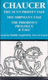 The Nun's Priest's Tale, the Shipman's Tale and the Prioress's Prologue and Tale (Geoffrey Chaucer - the Canterbury Tales)